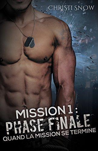 Mission 1 : Phase Finale: Quand la mission se termine par [Snow, Christi]