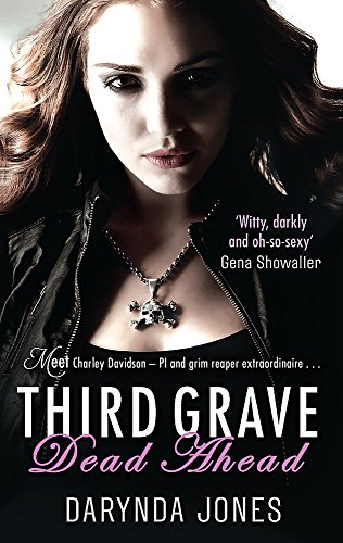 Third Grave Dead Ahead: Number 3 in series (Charley Davidson) por Darynda Jones