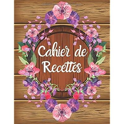 Cahier de Recettes: Mon cahier de recettes: Pour 100 recettes 21.59 x 28 cm Format A4
