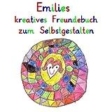 Emilies kreatives Freundebuch zum Selbstgestalten: personalisierte Freundebücher mit Wunschnamen