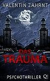 'Das Trauma: Psychothriller (Das Tal /...' von 'Valentin Zahrnt'