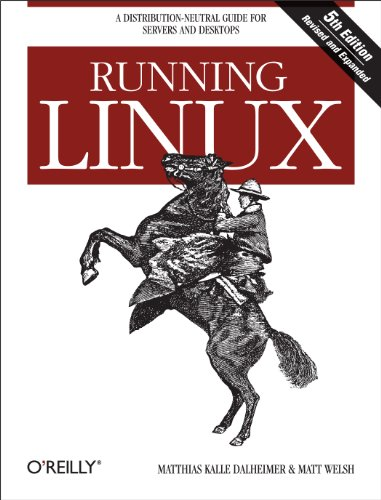 Running Linux: A Distribution-Neutral Guide for Servers and Desktops (English Edition) -