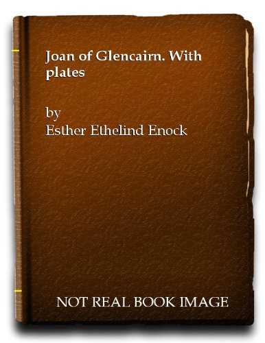 Joan of Glencairn. With plates