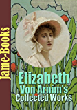 Elizabeth von Arnim's Collected Works: The Enchanted April, The Solitary Summer, The Benefactress, Vera, and More! ( 11 Works) (English Edition)