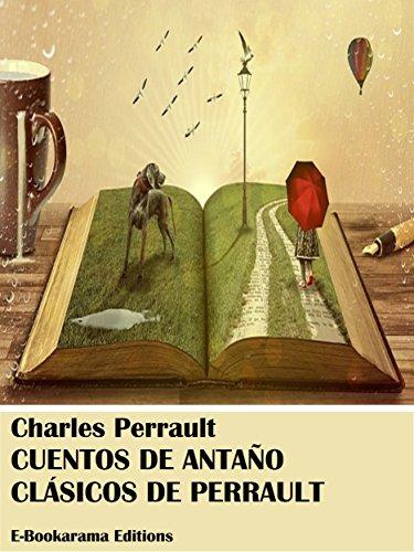 Cuentos de antaño - Clásicos de Perrault por Charles Perrault
