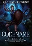 Codename: Freedom: Survive Week One (English Edition)