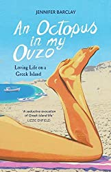 An Octopus in My Ouzo: Loving Life on a Greek Island by Jennifer Barclay (2016-04-14)
