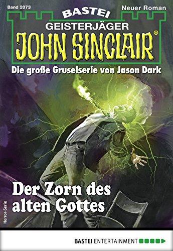 John Sinclair 2073 - Horror-Serie: Der Zorn des alten Gottes