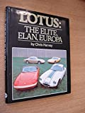 Lotus: The Elite, Elan, Europa by Chris Harvey (1982-11-02)