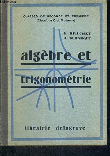ALGEBRE ET TRIGONOMETRIE - CLASSE DE SECONDE ET PREMIERE