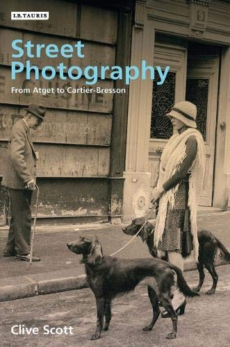 Street Photography: From Brassai to Cartier-Bresson por Clive Scott