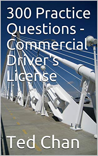300 Practice Questions - Commercial Driver's License (English Edition)