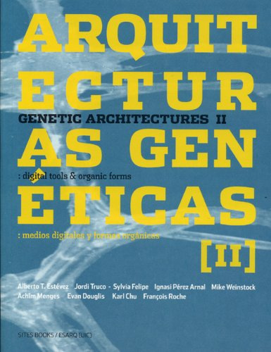 Genetic Architectures II: Digital Tools & Organic Forms: 2 por Alberto T. Estevez