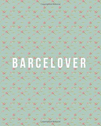 Barcelover notebook - Spring: Wanderlust Journals