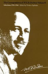The Correspondence of W.E.B. Du Bois, Volume II: Selections, 1934-1944 by W.E.B. Du Bois (1997-10-29)