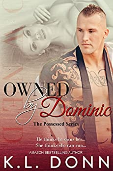 OWNED by Dominic (The Possessed Series Book 1) by [Donn, KL]