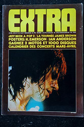 EXTRA n° 29 AVRIL 1973 COVER JEFF BECK LA TOURNEE JAMES BROWN POSTERS K. EMERSON & IAN ANDERSON