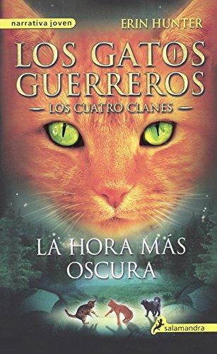 La Hora Mas Oscura (the Darkest Hour) (Gatos Guerreros)
