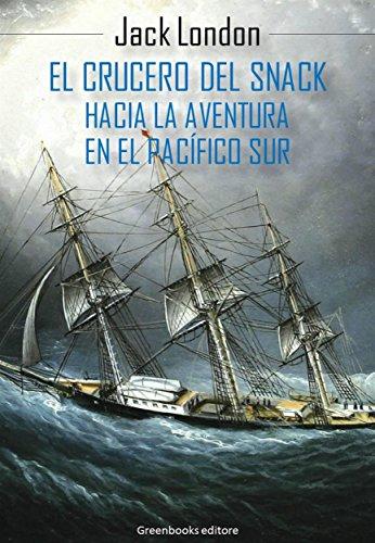 El crucero del Snack : Hacia la aventura en el Pacífico Sur