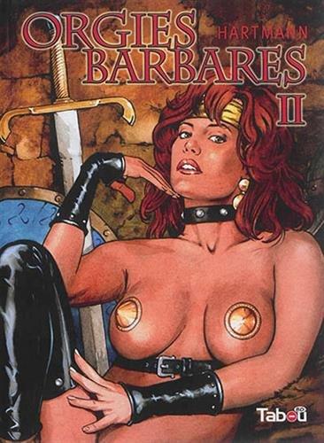 Orgies barbares, Tome 2 : par Erich Hartmann