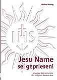 Jesu Name sei gepriesen!
