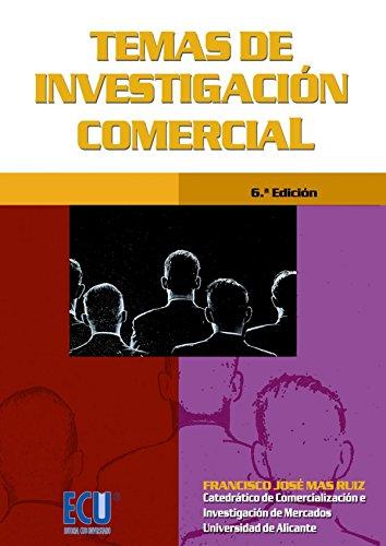 Temas de investigación comercial 6. ª Edición (ECU) por Francisco José Mas Ruiz