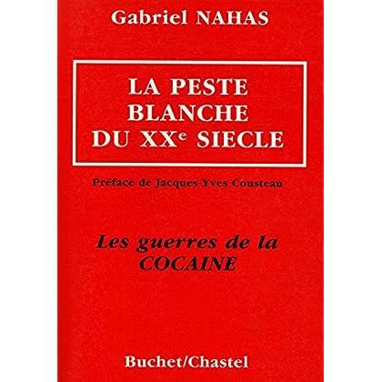 La peste blanche du XXe siècle / Nahas, Gabriel / Réf: 23488
