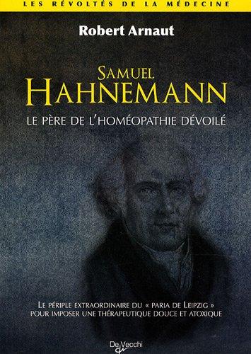 Dr Samuel Hahnemann : Père de l'homéopathie
