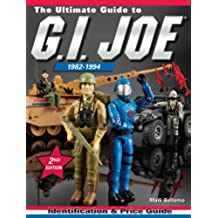 The Ultimate Guide to G.I. Joe 1982-1994: Identification and Price Guide (English Edition)