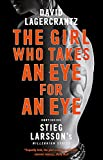 The Girl Who Takes an Eye for an Eye: Continuing Stieg Larsson's Dragon Tattoo series (Millennium Series)