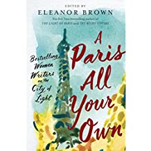 A Paris All Your Own: Best-Selling Women Writers on the City of Light