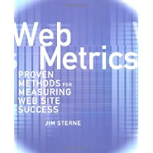 Web Metrics: Proven Methods for Measuring Web Site Success (Computer Science) by Jim Sterne (17-Jun-2002) Paperback