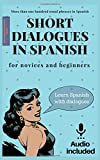Short dialogues in Spanish for novices and beginners. Vol 1: Spanish Short Stories. Learn Spanish with usual dialogues. Audio downloadable included. Spanish edition. Aprende español con diálogos