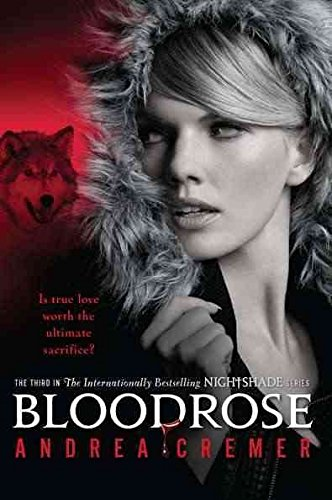 [Bloodrose] (By: Andrea R Cremer) [published: August, 2012]