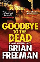 Goodbye to the Dead (Jonathan Stride) by Brian Freeman (2016-07-07)