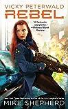 Vicky Peterwald: Rebel : A Vicky Peterwald Novel