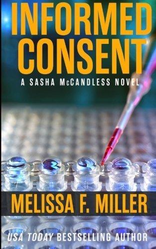 Informed Consent (Sasha McCandless Legal Thriller) (Volume 8) by Melissa F. Miller (2015-10-13)