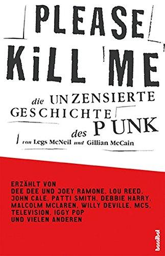 Please-Kill-Me-Die-unzensierte-Geschichte-des-Punk-Erzhlt-von-Lou-Reed-John-Cale-Patti-Smith-Iggy-Pop-Debbie-Harry-Willy-DeVille-ua