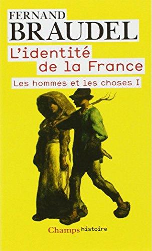 Les hommes et les choses, tome 1 : L'identit de la France