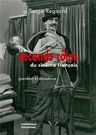 Les seconds rôles du cinéma français par Serge Regourd