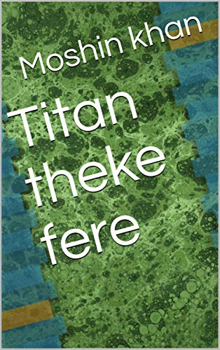 Titan theke fere (Galician Edition) por Moshin khan