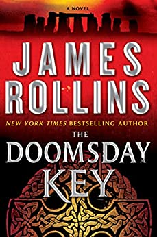 The Doomsday Key: A Sigma Force Novel (Sigma Force Series Book 6) (English Edition)