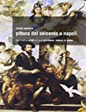 Pittura del Seicento a Napoli. Da Mattia Preti a Luca Giordano. Natura in posa
