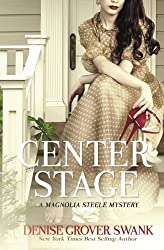 Center Stage (Magnolia Steele Mystery) by Denise Grover Swank (2016-03-15)