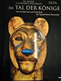 Im Tal der KÖNIGE - Von Grabkunst & Totenkult der ägyptischen Herrscher! - De Luca Araldo und Kent R. [Hrsg.] Weeks