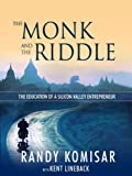 The Monk and the Riddle: The Art of Creating a Life While Making a Living