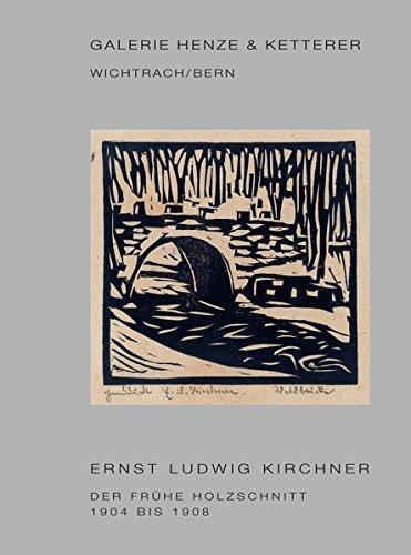 Ernst Ludwig Kirchner: Der Frühe Holzschnitt. 1904 bis 1908