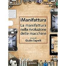 iManifattura. La manifattura nella rivoluzione delle macchine (Pamphlet - goWare) (Italian Edition)