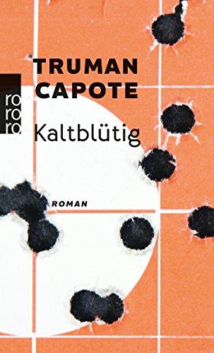 Buchcover Kaltblütig: Wahrheitsgemäßer Bericht über einen mehrfachen Mord und seine Folgen
