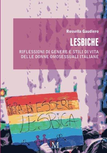 Lesbiche: Riflessioni di genere e stili di vita delle donne omosessuali italiane